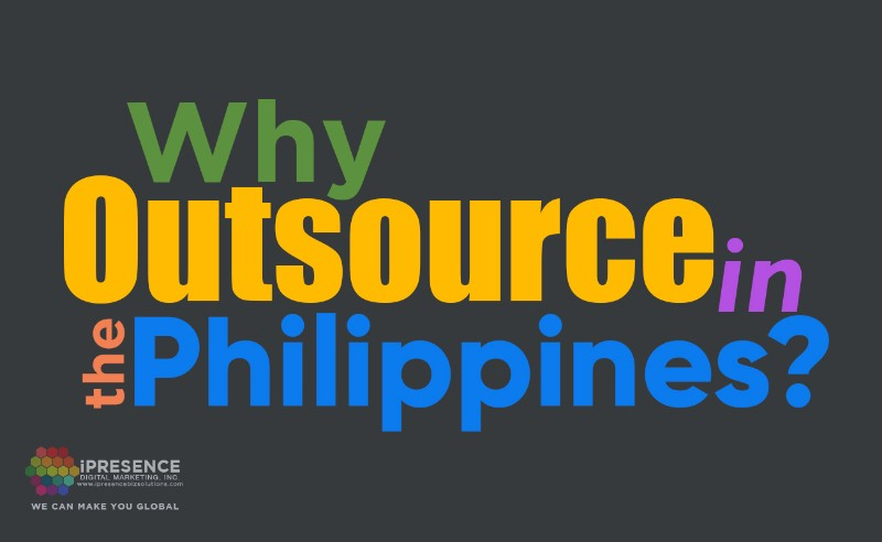 Why-Outsource-in-the-Philippines-iPresence-Digital-Marketing-Inc