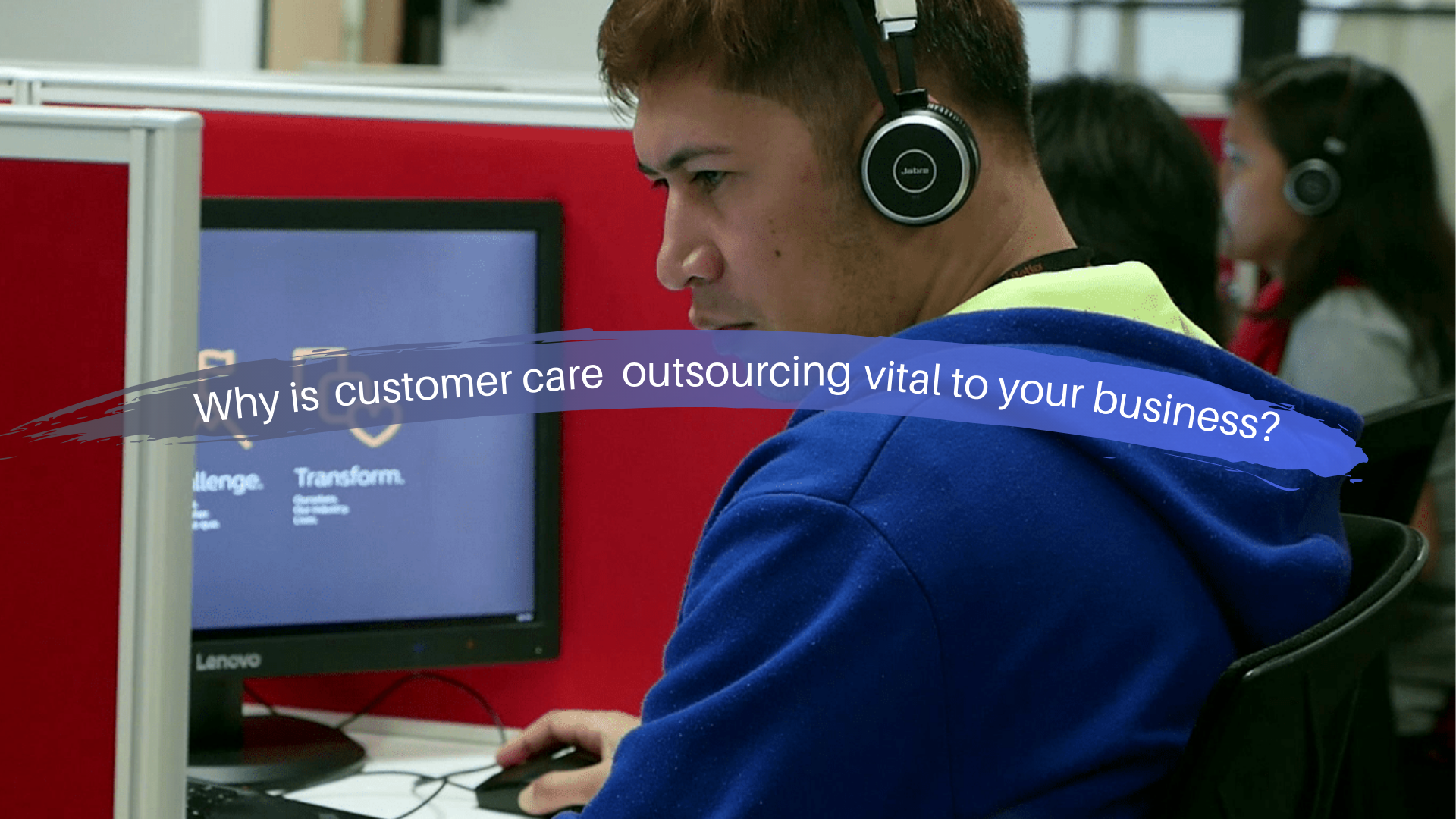 CS 101 Why is customer care outsourcing vital to your business