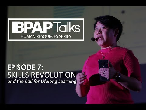 IBPAP Talks Episode 7 Skills Revolution and the Call for Lifelong Learning