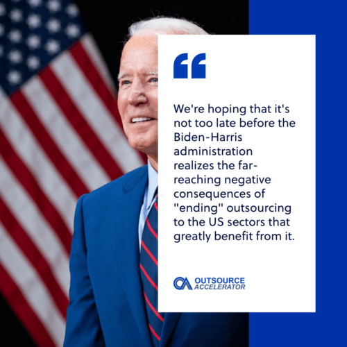 "We're hoping that it's not too late before the Biden-Harris administration realizes the far-reaching negative consequences of ""ending"" outsourcing for the US companies, employees and communities that greatly benefit from it."