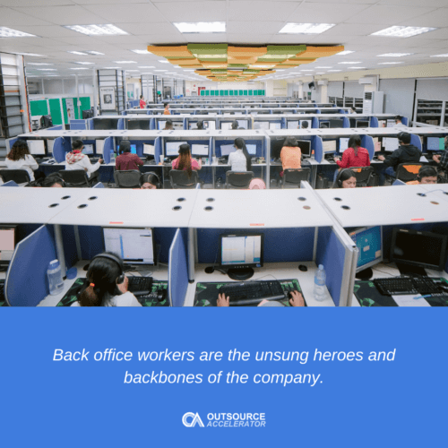 Back office workers are the unsung heroes and backbones of the company.