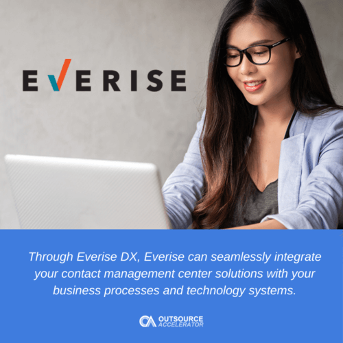 Through Everise DX, they can seamlessly integrate your contact management center solutions with your business processes and technology systems.