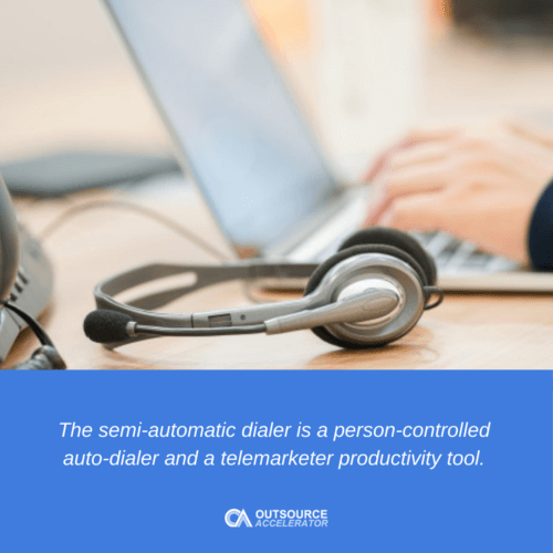 What is a Semi-automatic Dialer?