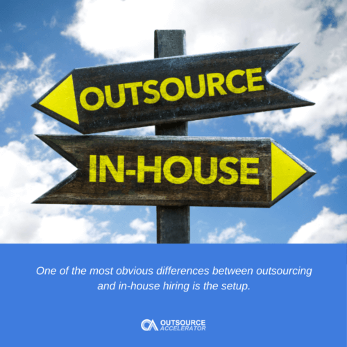 The difference between outsourcing and in-house hiring