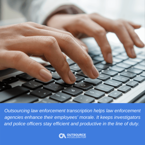 Why is outsourcing law enforcement transcription necessary