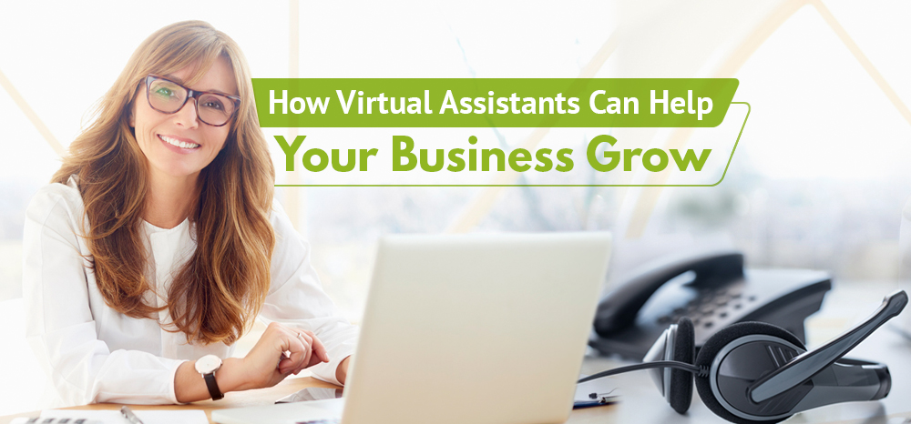 How Virtual Assistants Can Help Your Business Grow