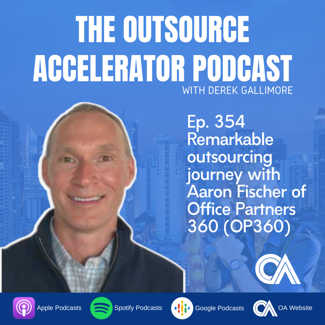 Remarkable outsourcing journey with Aaron Fischer of Office Partners 360 (OP360)