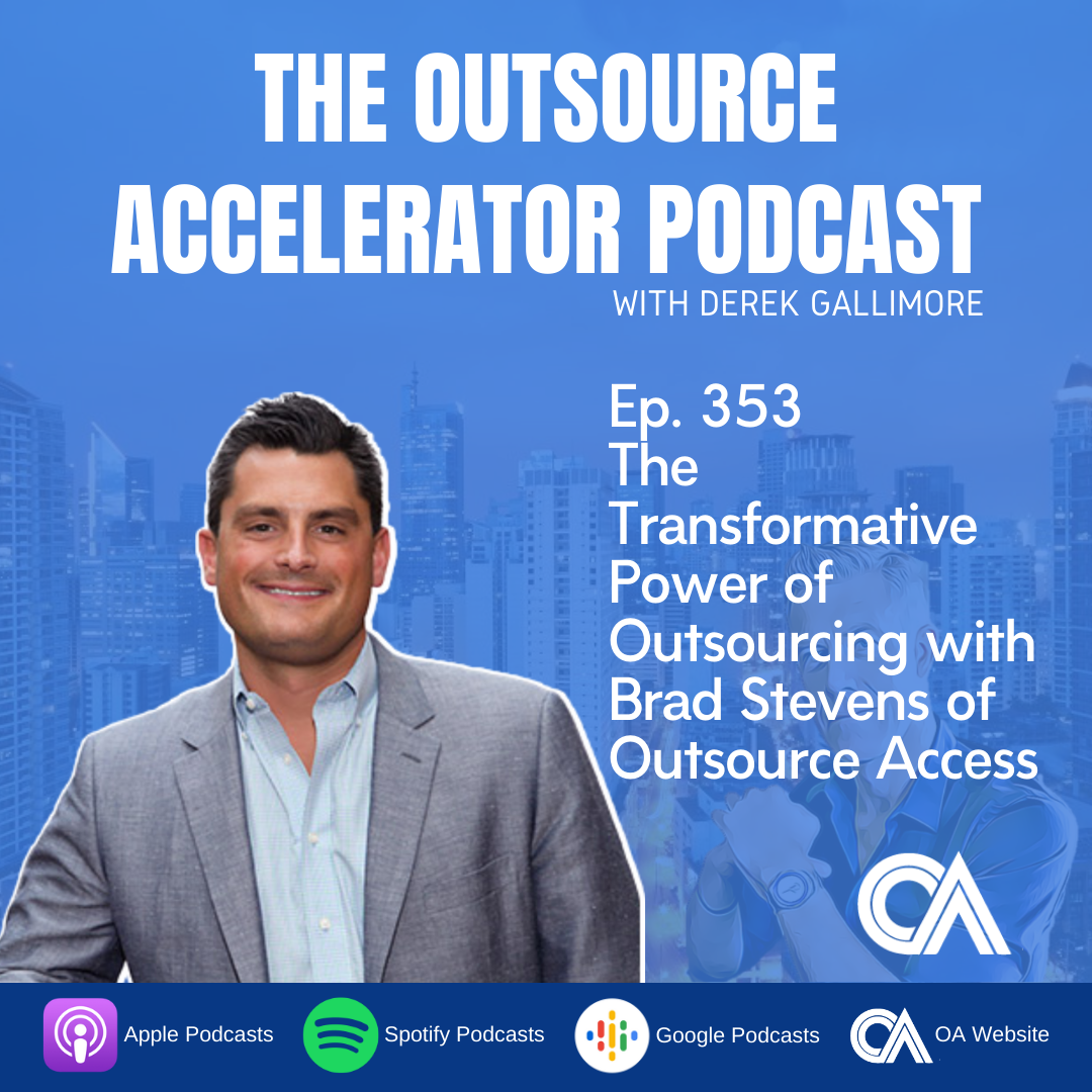 The Transformative Power of Outsourcing with Brad Stevens of Outsource Access